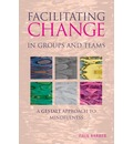 Facilitating Change in Groups and Teams: A Gestalt Approach to Mindfulness