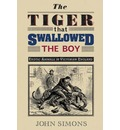 The Tiger That Swallowed the Boy: Exotic Animals in Victorian England
