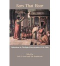 Ears That Hear: Explorations in Theological Interpretation of the Bible
