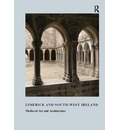 Limerick and South-West Ireland: v. 34: Medieval Art and Architecture