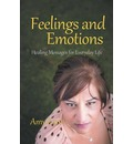 Feelings and Emotions: Healing Messages for Everyday Life