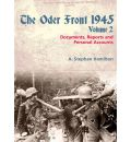 The Oder Front 1945: Documents, Reports and Personal Accounts v. 2