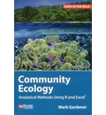 Community Ecology: Analytical Methods Using R and Excel