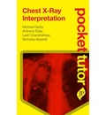Pocket Tutor Chest X-Ray Interpretation