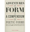 Adventures in Form: A Compendium of Poetic Forms, Rules & Constraints