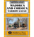 Majorca and Corsica Narrow Gauge: Scenic Journeys on Two Mediterranean Islands