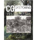CG Scenes: Volume 2: From Sketch to Finish