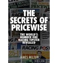 The Secrets of Pricewise: The World's Number One Racing Tipster Revealed