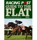 Racing Post Guide to the Flat 2013