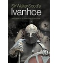Sir Walter Scott's Ivanhoe: Newly Adapted for the Modern Reader