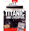 Titanic and Liverpool - The Untold Story