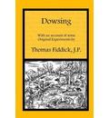 Dowsing: with an Account of Some Original Experiments