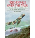 Red Devils Over the Yalu: A Chronicle of Soviet Aerial Operations in the Korean War 1950-53