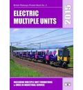 Electric Multiple Units 2015: Including Multiple Unit Formations