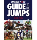 Racing Post Guide to the Jumps 2014-2015