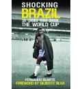 Shocking Brazil: Six Games That Shook the World Cup