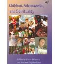Children, Adolescents and Spirituality: Some Perspectives