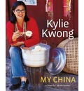 Kylie Kwong - My China: A Feast for All the Senses