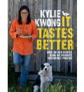 It Tastes Better: Over 100 New Recipes Using My Favourite Sustainable Produce