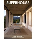Superhouse: Architecture and Interiors Beyond the Everyday
