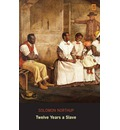 Twelve Years a Slave: Narrative of Solomon Northup (Ad Classic Library Edition) (Illustrated)
