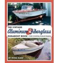 Vintage Aluminum & Fiberglass Runabout Book-A Guide to Identifying, Buying and E