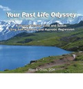Your Past Life Odyssey: A Journey Through Time & Space - Using Self-Hypnosis & Hypnotic Regression