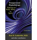 Transpersonal Hypnotherapy: Gateway to Body, Mind & Spirit