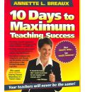 10 Days to Maximum Teaching Success