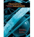 The Fragments of Parmenides: A Critical Text with Introduction and Translation, the Ancient Testimonia and a Commentary by Allan Hartley Coxon
