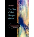 The Siren Call of Hungry Ghosts: A Riveting Investigation Into Channeling and Spirit Guides
