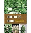 Cannabis Breeder's Bible: The Definitive Guide to Marijuana Varieties and Creating Strains for the Seed Market