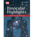 Binocular Highlights: 99 Celestial Sights for Binocular Users