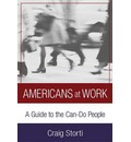 Americans at Work: A Cross-cultural Guide to the Can-do People