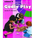 Godly Play: 6: Enrichment Sessions