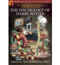 The Psychology of Harry Potter: an Unauthorized Examination of the Boy Who Lived