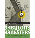 Babylon's Banksters: An Alchemy of Deep Physics, High Finance and Ancient Religion