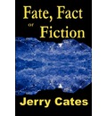 Fate Fact or Fiction