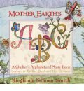 Mother Earth's ABCs: A Quilter's Alphabet and Story Book