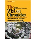 The WisCon Chronicles, Volume 2: Provocative Essays on Feminism, Race, Revolution, and the Future