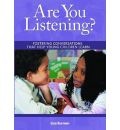 Are You Listening?: Fostering Conversations That Help Young Children Learn