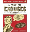 The Complete Excuses Handbook: The Definitive Guide to Avoiding Blame and Shirking Responsibility