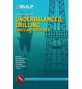 Underbalanced Drilling: Limits & Extremes