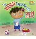 Worst Day of My Life Ever!: My Story of Listening and Following Instructions - or Not!