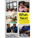 What Next?: Educational Innovation and Philadelphias School of the Future