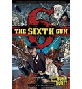 The Sixth Gun: v. 1