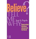 Believe? Tell Me Why: Conversations with Those Who Have Left the Church