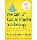 The Zen of Social Media Marketing: An Easier Way to Build Credibility, Generate Buzz and Increase Revenue
