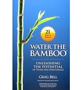 Water the Bamboo: Unleashing the Potential of Teams and Individuals