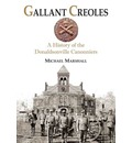Gallant Creoles: A History of the Donaldsonville Canonniers